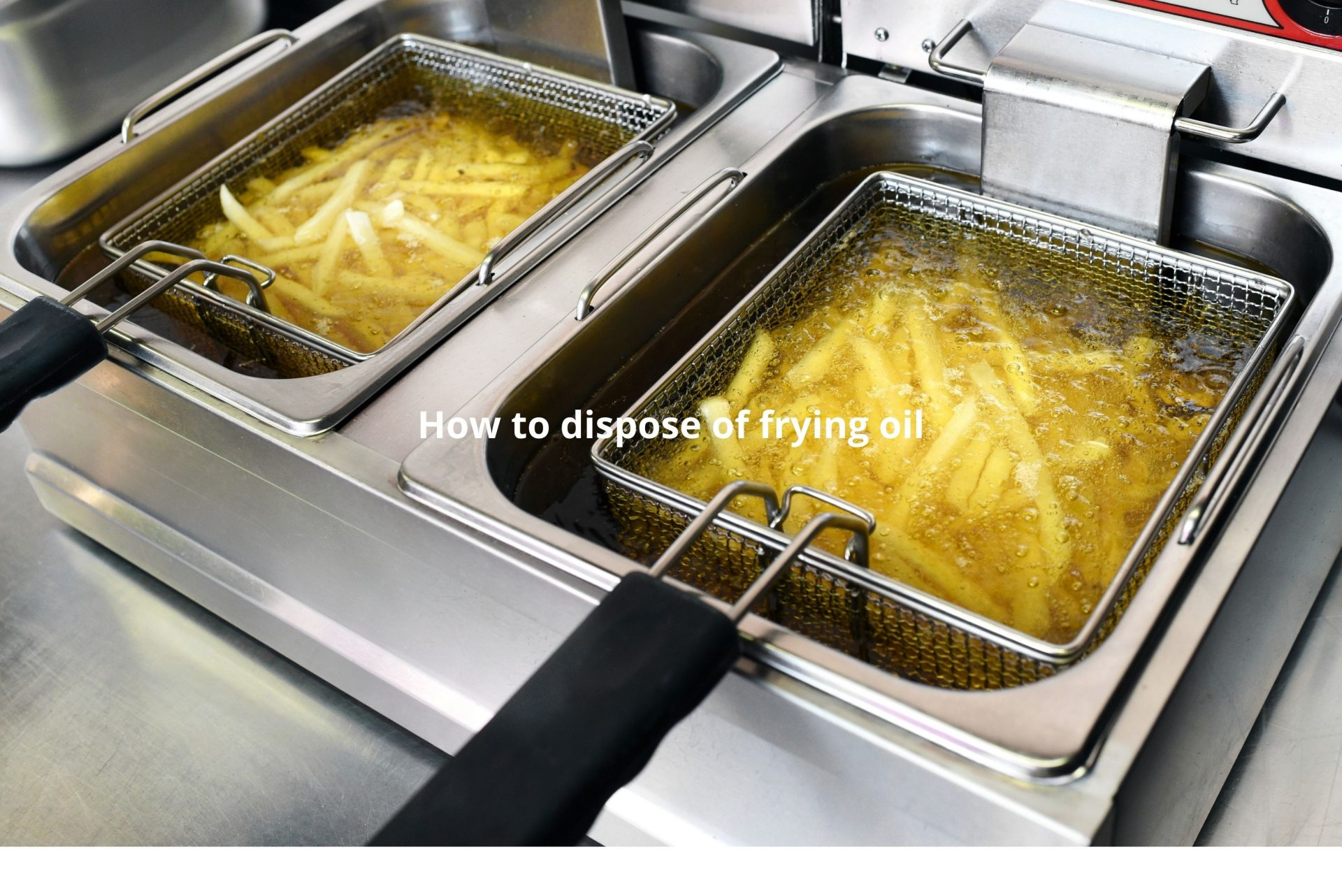 How to dispose of frying oil